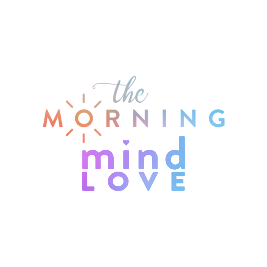 Morning Mind Love